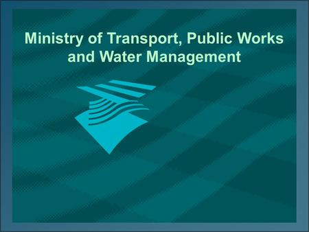 1 Ministry of Transport, Public Works and Water Management.