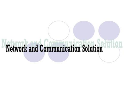 Network and Communication Solution