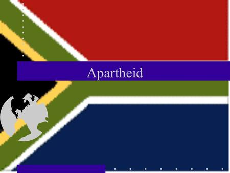 "Apartheid. Apartheid Defined South Africa's policy of ""separate development"" – a system designed to maintain white supremacy Instituted in 1948 by the."