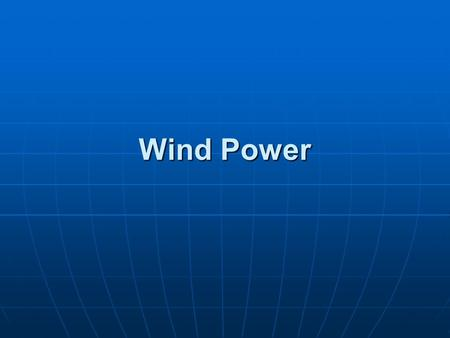 Wind Power. Would you like to see and increase in wind power production? 1. Yes 2. No.