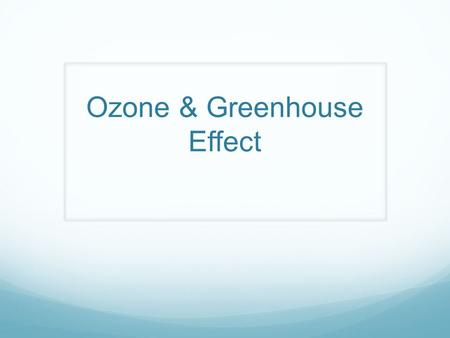 Ozone & Greenhouse Effect. What is Ozone? Ozone is a molecule that occurs in the Stratosphere Ozone absorbs harmful UV rays from the sun O 3 + uv O 2.