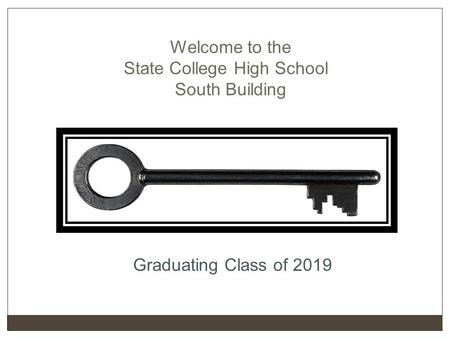 Welcome to the State College High School South Building Graduating Class of 2019.