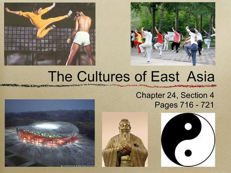 The Cultures of East Asia Chapter 24, Section 4 Pages 716 - 721.