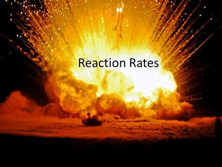 Reaction Rates. Chemical Equation Review Chemical Reactions Every reaction has a chemical equation. The reaction of nitrogen monoxide with ozone produces.