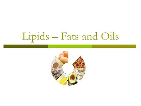 Lipids – Fats and Oils. Lipids – Good Fat / Bad Fat  Non polar  Derivative hydrocarbons (mostly C and H with some O)  Due to the large number of C-