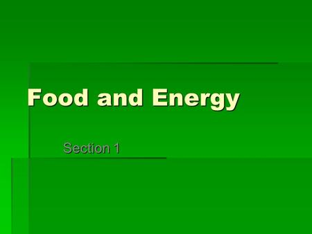 Food and Energy Section 1.