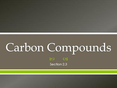 Carbon Compounds Section 2.3.