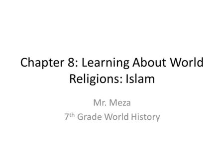 Chapter 8: Learning About World Religions: Islam