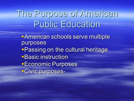 The Purpose of American Public Education