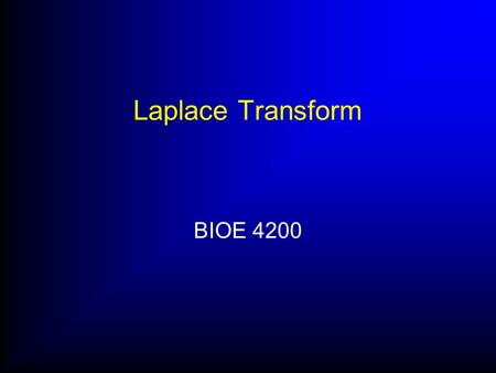 Laplace Transform BIOE 4200.