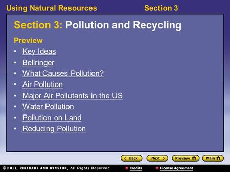 Using Natural ResourcesSection 3 Section 3: Pollution and Recycling Preview Key Ideas Bellringer What Causes Pollution? Air Pollution Major Air Pollutants.