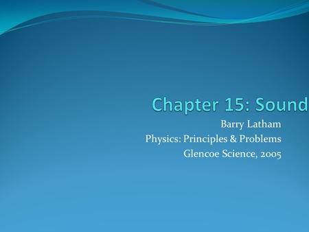 Barry Latham Physics: Principles & Problems Glencoe Science, 2005.