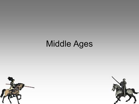 Middle Ages. The Beginnings (476-700) Western Roman Empire Collapsed Western Europe became tribal kingdoms –Individual laws and customs –Decline –Cities.