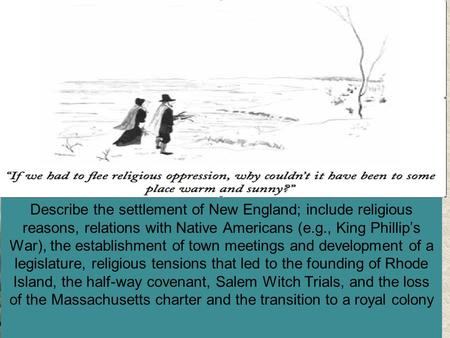 Describe the settlement of New England; include religious reasons, relations with Native Americans (e.g., King Phillip's War), the establishment of town.