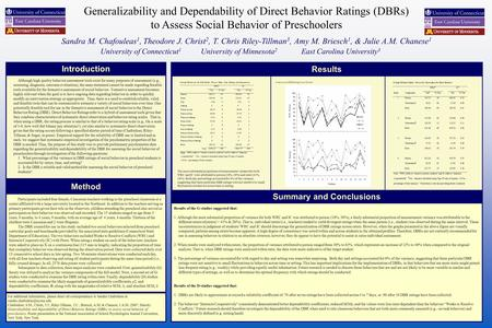 Generalizability and Dependability of Direct Behavior Ratings (DBRs) to Assess Social Behavior of Preschoolers Sandra M. Chafouleas 1, Theodore J. Christ.