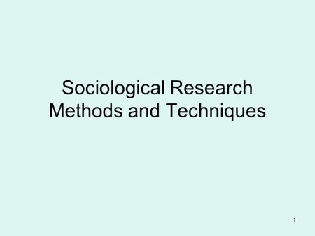 Sociological Research Methods and Techniques
