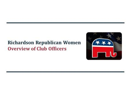 Richardson Republican Women Overview of Club Officers.
