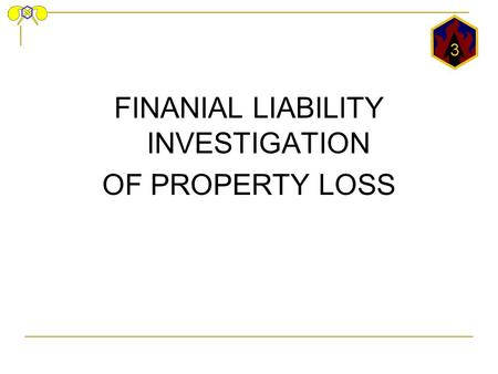 FINANCIAL LIABILITY INVESTIGATION OF PROPERTY LOSS Ppt