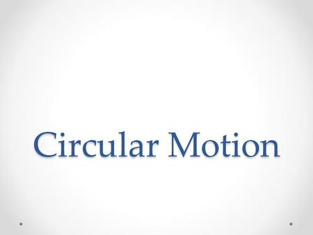 Circular Motion. Introduction What is Newton's First Law how does it relate to circular motion? How does Newton's second law relate to circular motion?