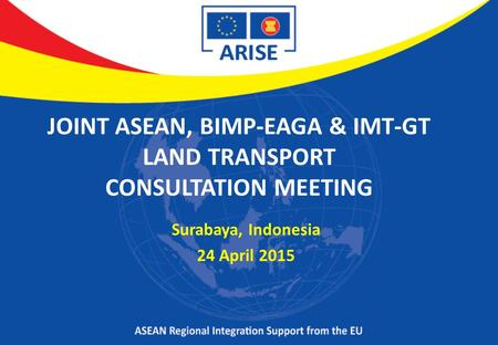 JOINT ASEAN, BIMP-EAGA & IMT-GT LAND TRANSPORT CONSULTATION MEETING