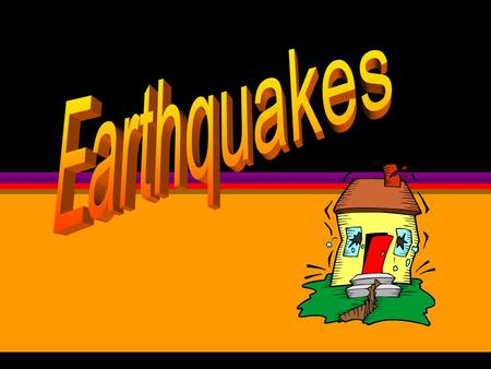1. What are Earthquakes? The shaking or trembling caused by the sudden release of energy Usually associated with faulting or breaking of rocks.