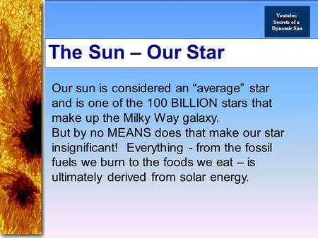 Youtube: Secrets of a Dynamic Sun The Sun – Our Star