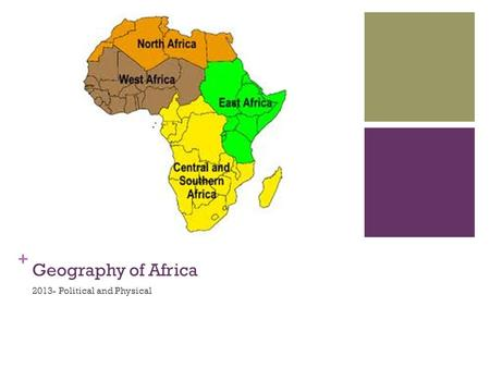 + Geography of Africa 2013- Political and Physical.