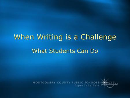 When Writing is a Challenge What Students Can Do.