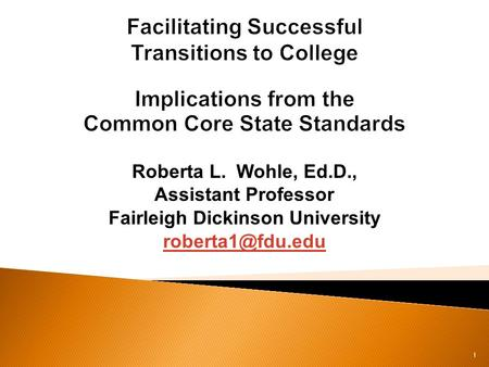 Roberta L. Wohle, Ed.D., Assistant Professor Fairleigh Dickinson University 1.
