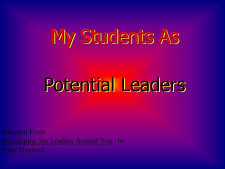 My Students As Potential Leaders