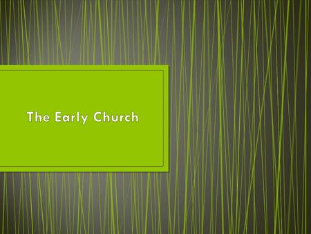 Main Idea: Early Christians set up a church organization and explained their beliefs.