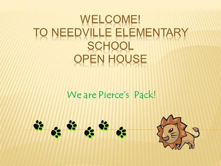 We are Pierce's Pack!.  Mrs. Stephanie Pierce  15 years in education:  1 st,3 rd,4 th grades  Family  Moved to Needville Last Year.