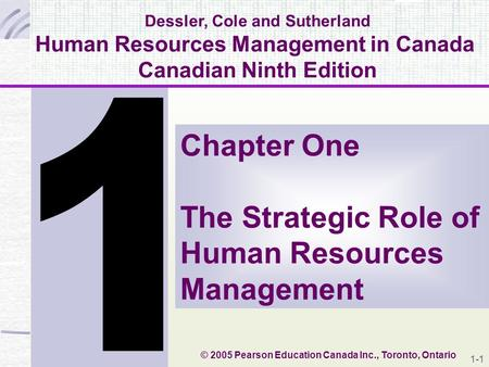 © 2005 Pearson Education Canada Inc., Toronto, Ontario 1 Dessler, Cole and Sutherland Human Resources Management in Canada Canadian Ninth Edition Chapter.