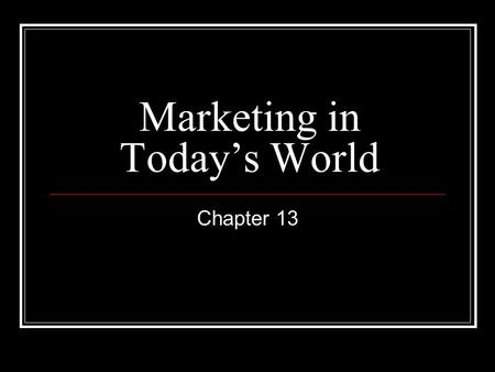 Marketing in Today's World