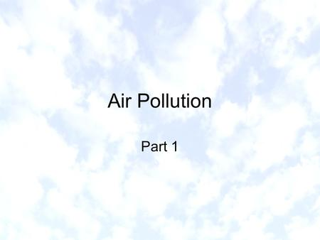 Air Pollution Part 1. What is air pollution? Air pollution the concentration of chemicals in the troposphere at high levels that harm organisms, degrade.