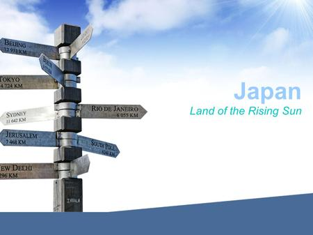 Japan Land of the Rising Sun. Introduction My name is Ageev Andrew. I'm a student of the 10 th form. I study English and Japan languages and very fond.
