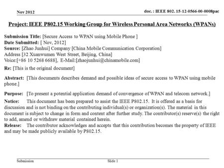 Doc.: IEEE 802.15-xxxxx Submission doc. : IEEE 802.15-15-09-0549-00-0007doc. : IEEE 802. 15-12-0566-00-0008pac Nov 2012 Slide 1 Project: IEEE P802.15 Working.