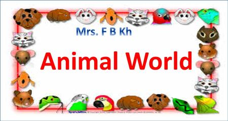 Animal World. Are animals that live with people at home or in the house. Pets.