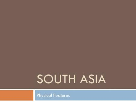 South Asia Physical Features.