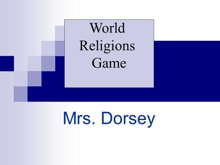 Mrs. Dorsey World Religions Game 500 400 300 200 100 TeachingsSymbols Leaders Geographic Origins Books.