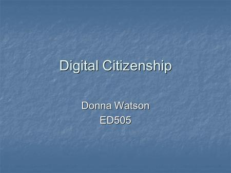 Digital Citizenship Donna Watson ED505. Definition of NETIQUETTE Etiquette governing communication on the Internet. Etiquette governing communication.