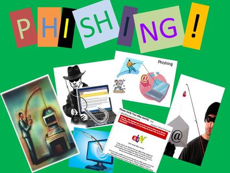 P HI SH I NG !. WHAT IS PHISHING ? In computer security phishing is trying to acquire important information such as; passwords, usernames and credit card.