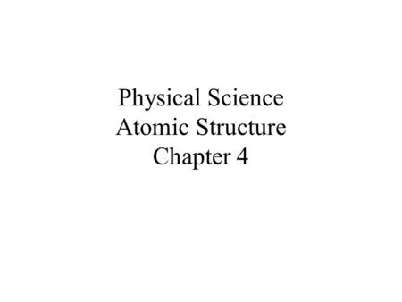 Physical Science Atomic Structure Chapter 4