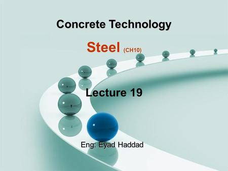 Concrete Technology Steel (CH10) Lecture 19 Eng: Eyad Haddad.