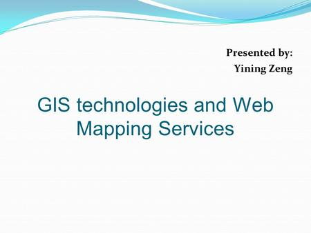 GIS technologies and Web Mapping Services