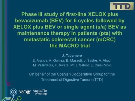 Phase III study of first-line XELOX plus bevacizumab (BEV) for 6 cycles followed by XELOX plus BEV or single agent (s/a) BEV as maintenance therapy in.