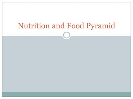 Nutrition and Food Pyramid. Do Now What are some reasons why we eat food?