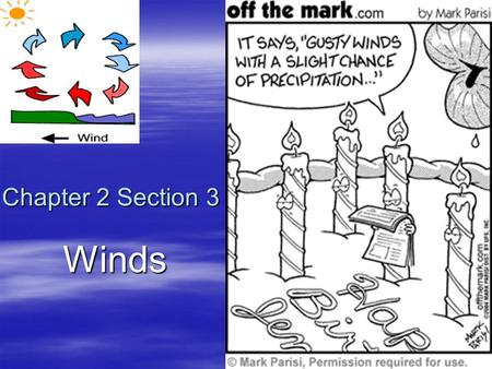 Chapter 2 Section 3 Winds.