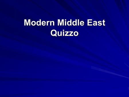 Modern Middle East Quizzo. Round 1 – Arab Israeli Conflict 1. What is the name of the movement that wanted the creation of a Jewish homeland? 2. What.