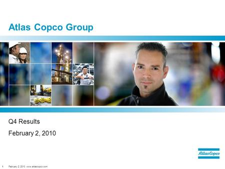 February 2, 2010 www.atlascopco.com1 Atlas Copco Group Q4 Results February 2, 2010.